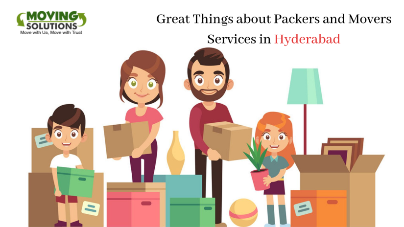 Great Things about Packers and Movers Services in Hyderabad.png